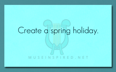 Cultivating Cultures – Create a spring holiday.