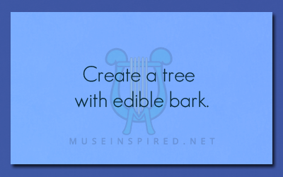 Fabricating Flora – Create a tree with edible bark.