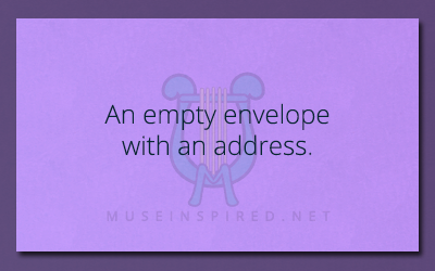What's the Story – An empty envelope with an address.