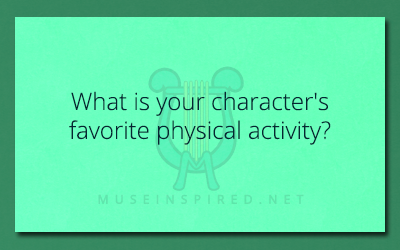 Character Development – What is your character's favorite physical activity?
