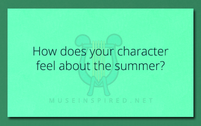 Character Development – How does your character feel about the summer?