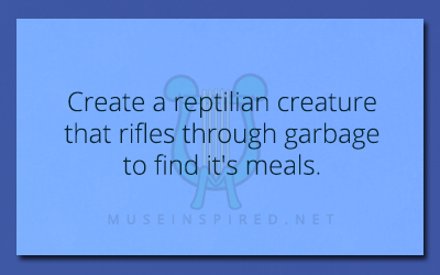 Crafting Creatures – Create a reptilian creature that rifles through garbage to find it's meals.