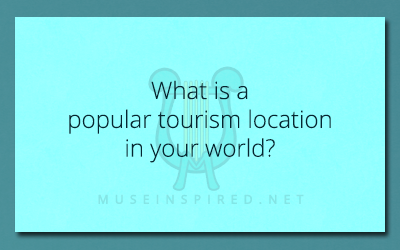 Cultivating Cultures – What is a popular tourism location in your world?