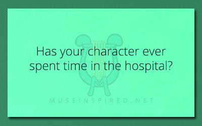 Character Development – Has your character ever spent time in the hospital?
