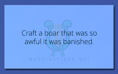 Crafting Creatures – Craft a boar that was so awful it was banished.
