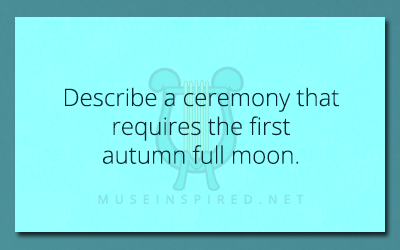 Cultivating Cultures – Describe a ceremony that requires the first autumn full moon.