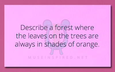 Siring Settings – Describe a forest where the leaves on the trees are always in shades of orange.