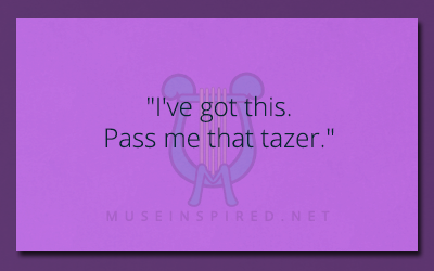 "What's the Story – ""I've got this. Pass me that tazer."""