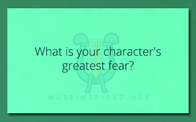 Character Development – What is your character's greatest fear?