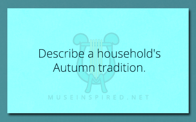 Cultivating Cultures – Describe a household's Autumn tradition.