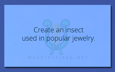 Crafting Creatures – Create an insect used in popular jewelry.
