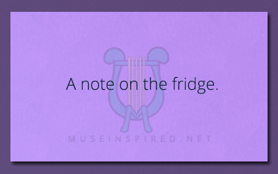 What's the Story – A note on the fridge.