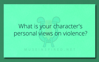 Character Development – What is your character's personal views on violence?