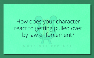 Character Development – How does your character react to getting pulled over by law enforcement?