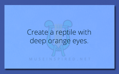 Crafting Creatures – Create a reptile with deep orange eyes.
