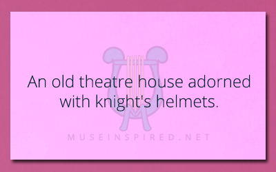 Siring Settings – An old theatre house adorned with knight's helmets.