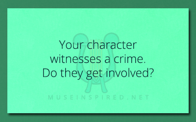 Character Development – Your character witnesses a crime. Do they get involved?