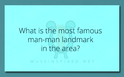 Cultivating Cultures – What is the most famous man-made landmark in the area?