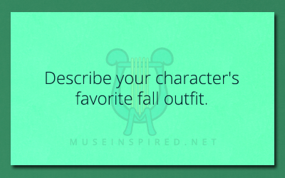 Character Development – Describe your character's favorite fall outfit.