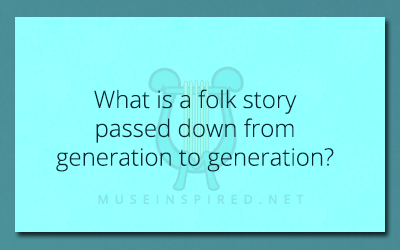 Cultivating Cultures – What is a folk story passed down from generation to generation?