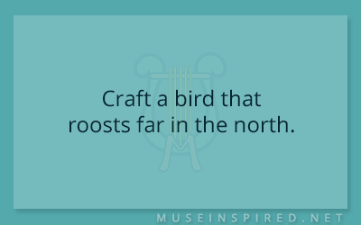Crafting Creatures – Craft a bird that roosts far in the north.