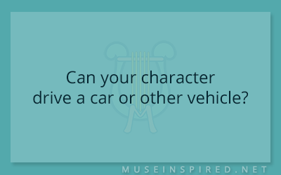 Character Development – Can your character drive a car or other vehicle?