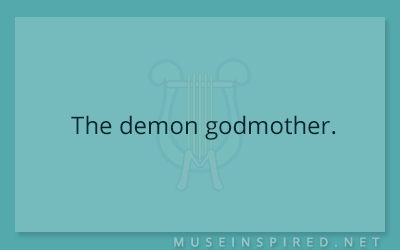 What's the Story – The demon godmother.