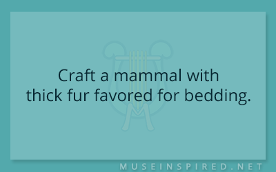 Crafting Creatures – Craft a mammal with thick fur favored for bedding.