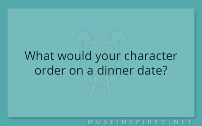 Character Development – What would your character order on a dinner date?