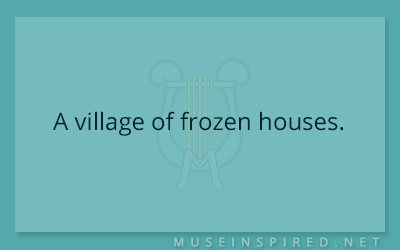 Siring Settings – A village of frozen houses.