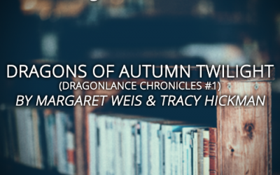 Book Club 2019: Dragons of Autumn Twilight (Dragonlance: Chronicles #1) by Margaret Weis & Tracy Hickman