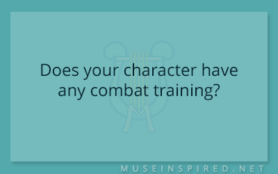 Character Development – Does your character have any combat training?
