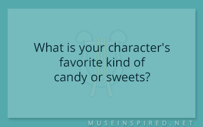 Character Development – What is your character's favorite kind of candy or sweets?