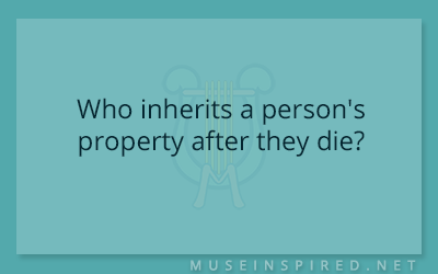 Cultivating Cultures – Who inherits a person's property after they die?