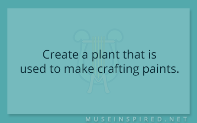 Fabricating Flora – Create a plant that is used to make crafting paints.