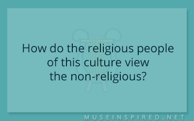 Cultivating Cultures – How do the religious people of this culture view the non-religious?