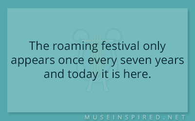 What's the Story – The roaming festival only appears once every seven years and today it is here.