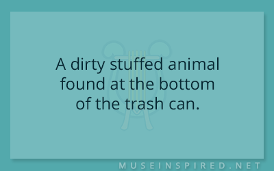 What's the Story – A dirty stuffed animal found at the bottom of the trash can.