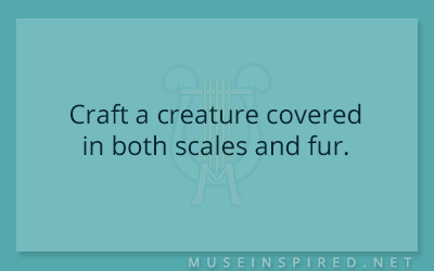 Crafting Creatures – Craft a creature covered in both scales and fur.