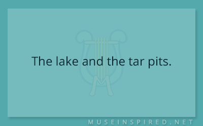 Siring Settings – The lake and the tar pits.