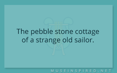 Siring Settings – The pebble stone cottage of a strange old sailor.