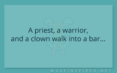 What's the Story – A priest, a warrior, and a clown walk into a bar…