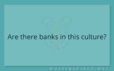 Cultivating Cultures – Are there banks in this culture?