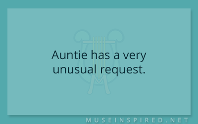 What's the Story – Auntie has a very unusual request.