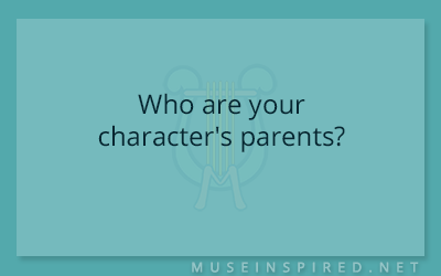 Character Development – Who are your character's parents?