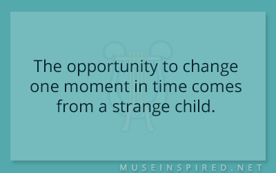 What's the Story – The opportunity to change one moment in time comes from a strange child.