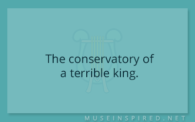 Siring Settings – The conservatory of a terrible king.