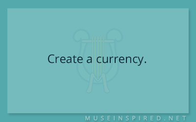 Cultivating Cultures – Create a currency.