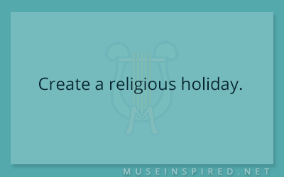 Cultivating Cultures – Create a religious holiday.