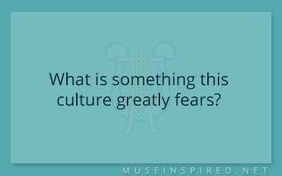 Cultivating Cultures – What is something this culture greatly fears?